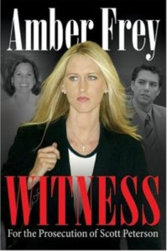 Witness for the Prosecution of Scott Peterson by Amber Frey, front cover [Amazon]