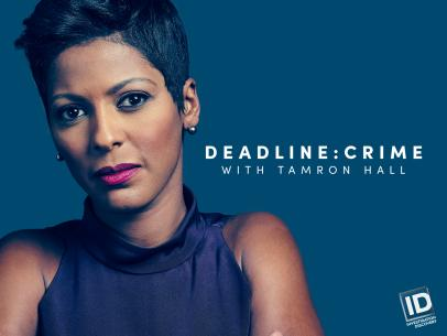 Watch The Premiere Of 'Deadline: Crime With Tamron Hall