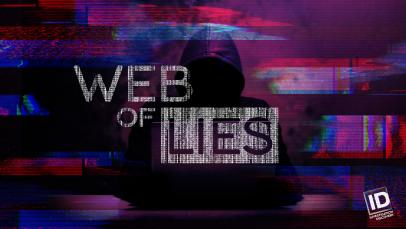 Investigation Discovery Series Web Of Lies Reveals Danger Of Online
